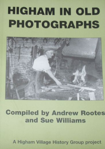 Higham in Old Photographs, compiled by Andrew Rootes and Sue Williams